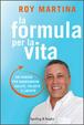 Cover of La formula per la vita. Un viaggio per raggiungere salute, felicità e libertà