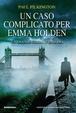 Cover of Un caso complicato per Emma Holden