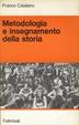 Cover of Metodologia e insegnamento della storia