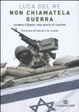 Cover of Non chiamatela guerra