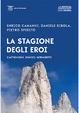 Cover of La stagione degli eroi. Castiglioni, Comici, Gervasutti