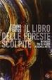 Cover of Il libro delle foreste scolpite