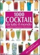 Cover of 1000 Cocktail da tutto il mondo