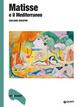Cover of Matisse e il Mediterraneo