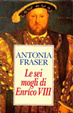 Cover of Le sei mogli di Enrico VIII