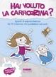 Cover of Hai voluto la carrozzina?