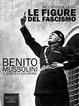 Cover of Le figure del fascismo. Benito Mussolini