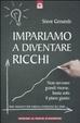 Cover of Impariamo a diventare ricchi. Non servono grandi risorse, basta solo il piano giusto