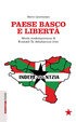 Cover of Paese basco e libertà. Storia contemporanea di Euskadi Ta Askatasuna (ETA)