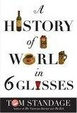 Cover of A History Of The World In Six Glasses