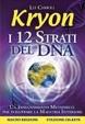Cover of Kryon. I 12 strati del DNA. Un insegnamento metafisico per sviluppare la maestria interiore
