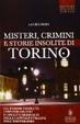 Cover of Misteri, crimini e storie insolite di Torino