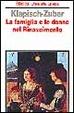 Cover of La famiglia e le donne nel Rinascimento a Firenze