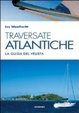 Cover of Traversate atlantiche. La guida del velista