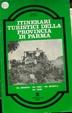 Cover of Itinerari turistici della provincia di Parma