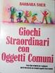 Cover of Giochi straordinari con oggetti comuni