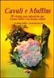 Cover of Cavoli e muffins. 70 ricette macrobiotiche per vivere felici e in buona salute