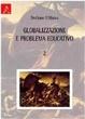 Cover of Globalizzazione e problema educativo. Vol. 2