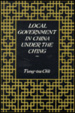 Cover of Local Government in China under the Ch'ing