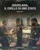 Cover of Jugoslavia, il crollo di uno stato