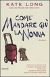 Cover of Come mandare giù la nonna