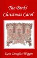 Cover of The Birds' Christmas Carol, Illustrated Edition (Yesterday's Classics)