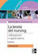 Cover of La teoria del nursing. Utilizzazione e applicazione