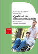 Cover of Qualità di vita nella disabilità adulta