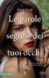 Cover of Le parole segrete dei tuoi occhi