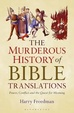 Cover of The Murderous History of Bible Translations