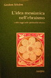 Cover of L'idea messianica nell'ebraismo e altri saggi sulla spiritualità ebraica