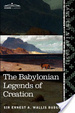 Cover of The Babylonian Legends of Creation