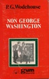 Cover of Non George Washington