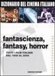 Cover of Dizionario del cinema italiano - Fantascienza, fantasy, horror