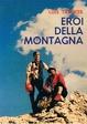 Cover of Eroi della montagna