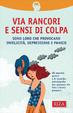 Cover of Via i rancori e i sensi di colpa