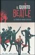 Cover of Il quinto Beatle. La storia di Brian Epstein