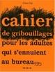 Cover of Cahier de gribouillages pour adultes qui s'ennuient au bureau