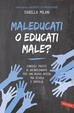 Cover of Maleducati o educati male?