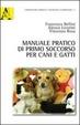 Cover of Manuale pratico di primo soccorso per cani e gatti