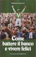 Cover of Come battere il banco e vivere felici