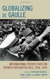 Cover of Globalizing De Gaulle