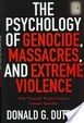 Cover of The Psychology of Genocide, Massacres, and Extreme Violence