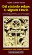 Cover of Dal simbolo solare al signum crucis