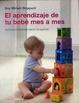 Cover of El aprendizaje de tu bebé mes a mes