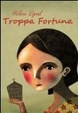 Cover of Troppa fortuna