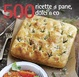 Cover of 500 ricette di pane, dolci & co.