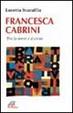Cover of Francesca Cabrini. Tra la terra e il cielo