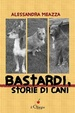 Cover of Bastardi, storie di cani