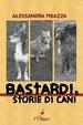 Cover of Bastardi, storie di cani